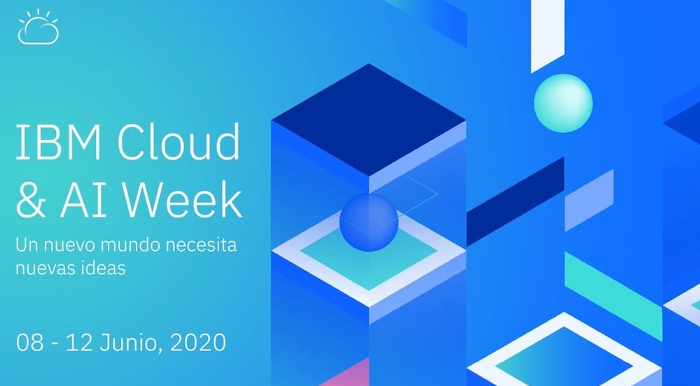 #IBMCloudAIWeek: Grabaciones gratuitas sobre Cloud, Data e Inteligencia Artificial